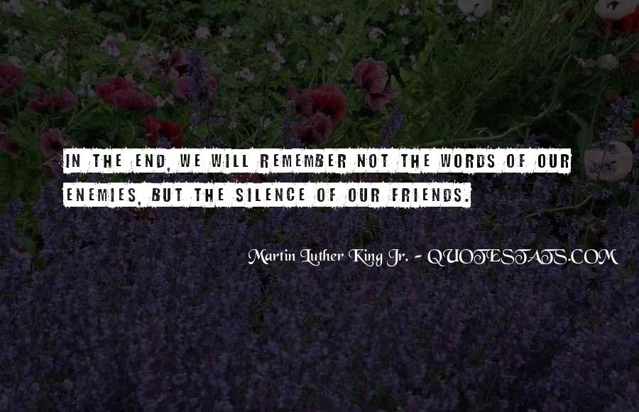 Silence And Friends Quotes #1647082