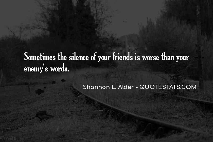 Silence And Friends Quotes #1787064