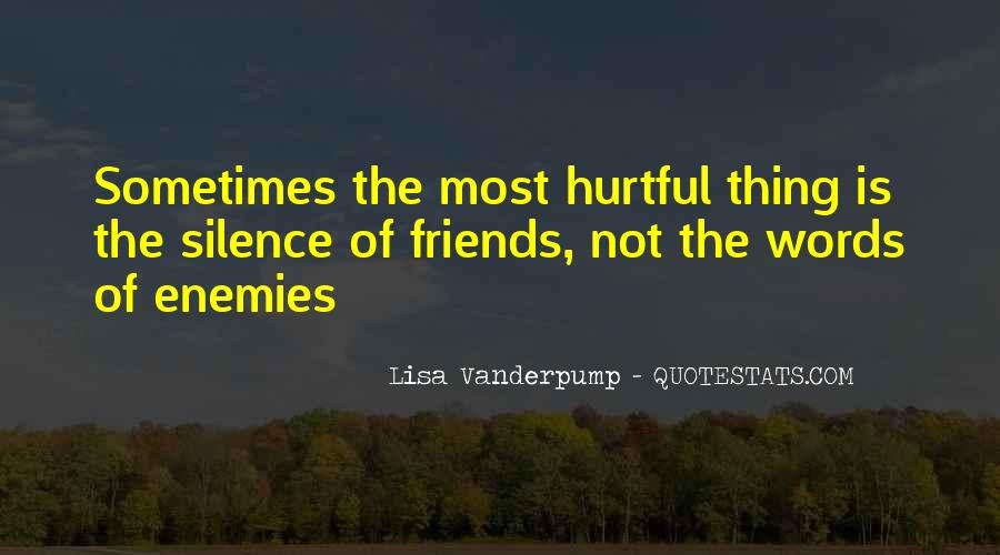 Silence And Friends Quotes #1813393