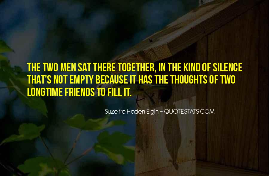 Silence And Friends Quotes #302253