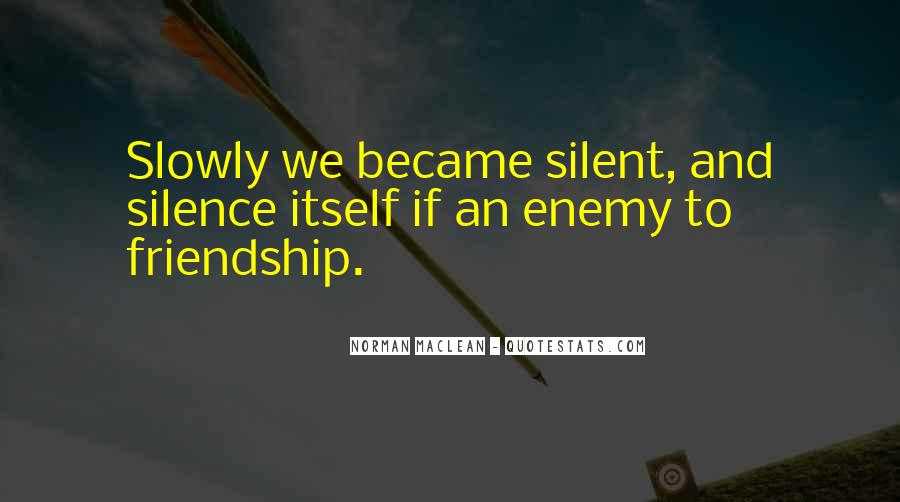 Silence And Friends Quotes #351111