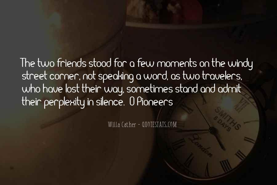 Silence And Friends Quotes #634604