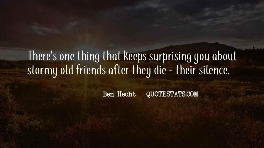 Silence And Friends Quotes #886478