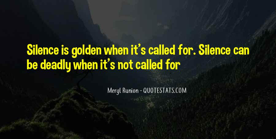 Silence Can Be Deadly Quotes #1620497