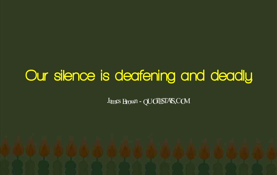 Silence Can Be Deadly Quotes #378399