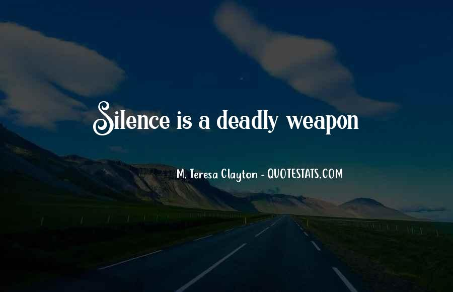 Silence Can Be Deadly Quotes #420710