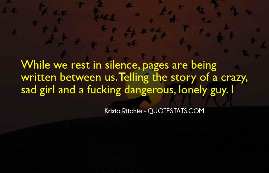 Silence Is Dangerous Quotes #1457889
