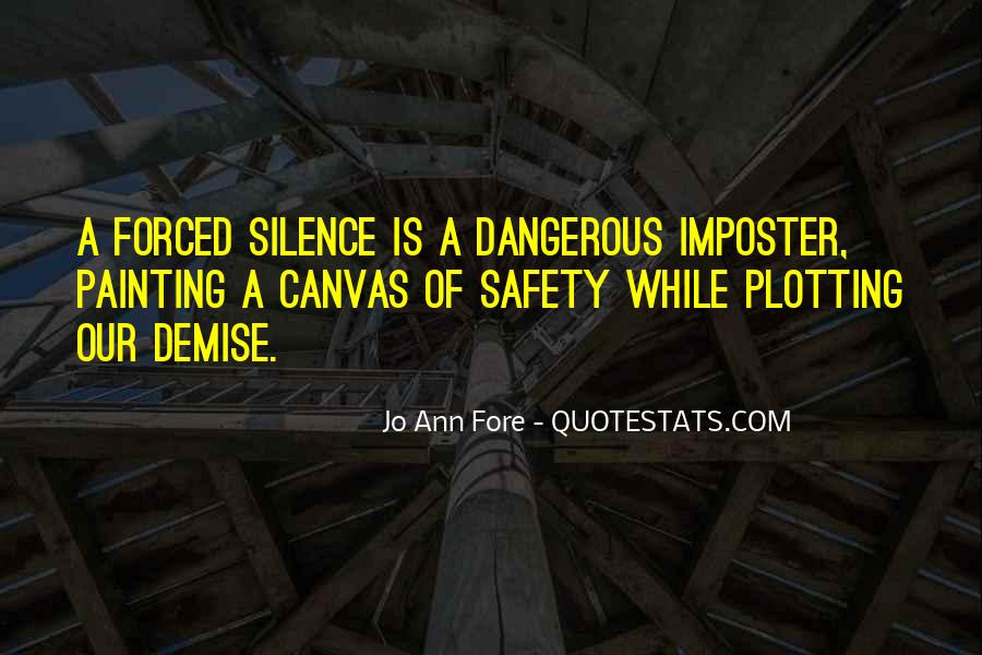 Silence Is Dangerous Quotes #1527239