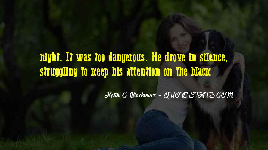 Silence Is Dangerous Quotes #1702353