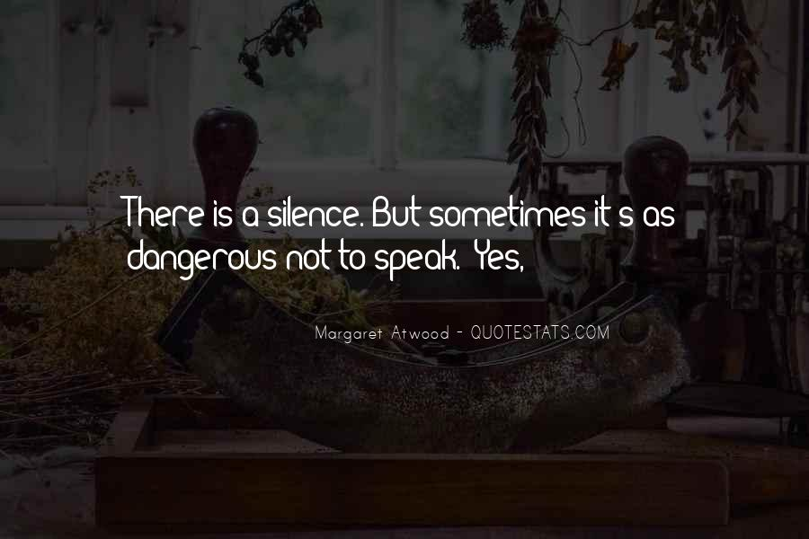 Silence Is Dangerous Quotes #306376