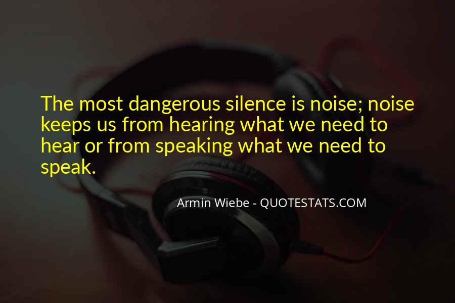 Silence Is Dangerous Quotes #381457