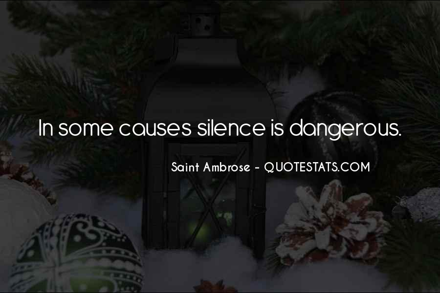 Silence Is Dangerous Quotes #843280