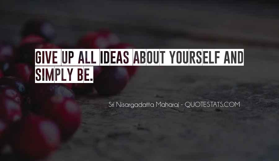 Simply Be Yourself Quotes #1403860