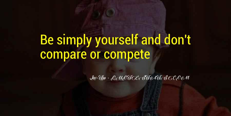 Simply Be Yourself Quotes #600493