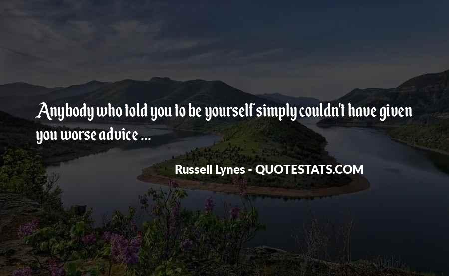 Simply Be Yourself Quotes #946748