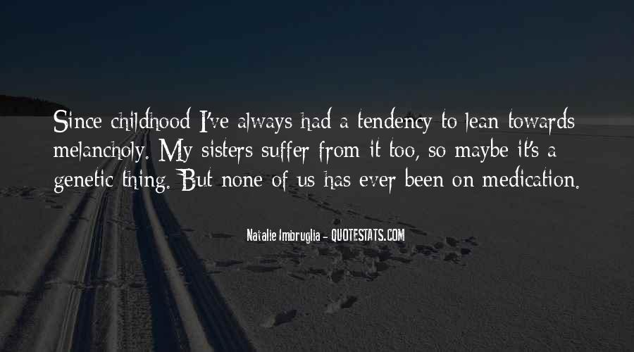 Since Childhood Quotes #1087051