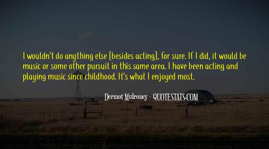Since Childhood Quotes #1133220