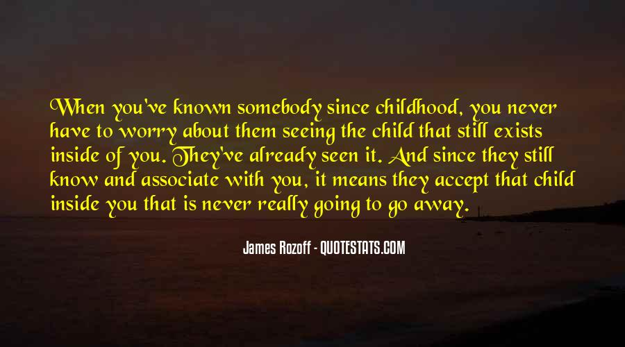 Since Childhood Quotes #1321904