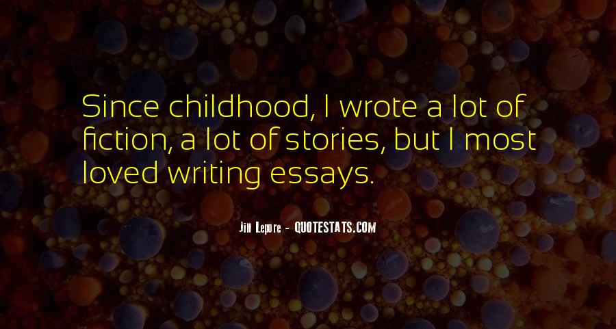 Since Childhood Quotes #1403726
