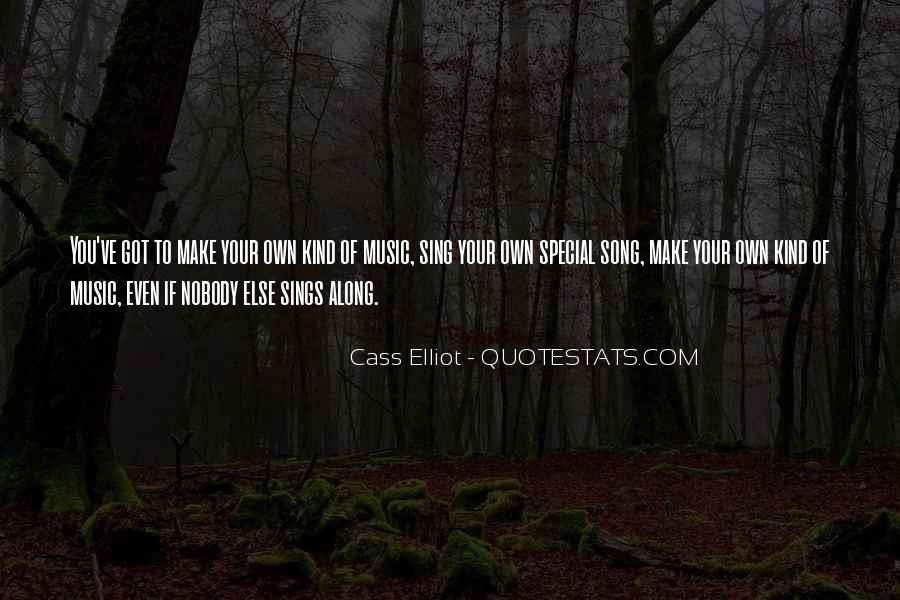 Sing Your Own Song Quotes #1549920
