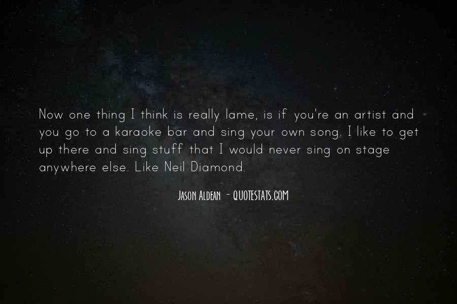 Sing Your Own Song Quotes #171690