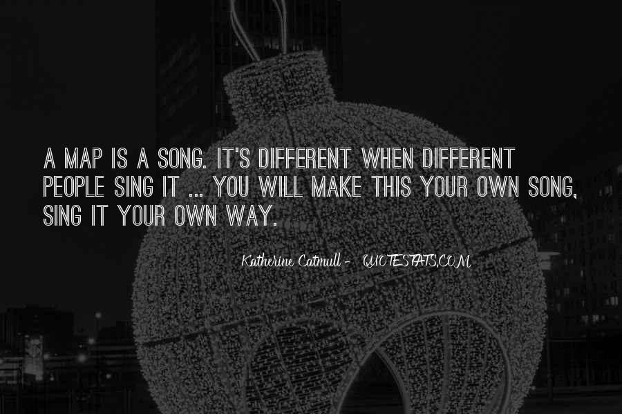 Sing Your Own Song Quotes #657660