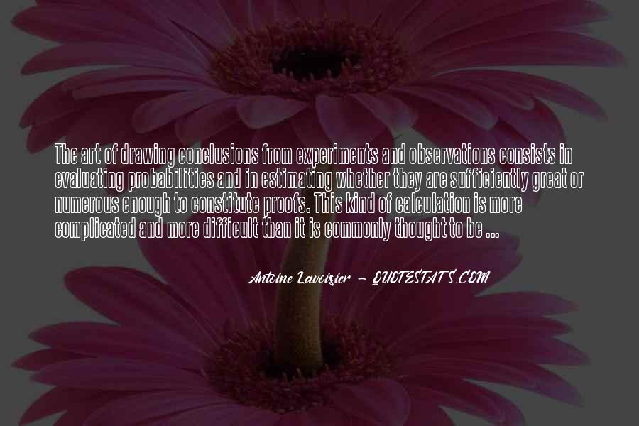 Quotes About Antoine Lavoisier #1743972