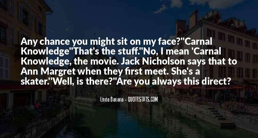 Sit On Your Face Quotes #746141