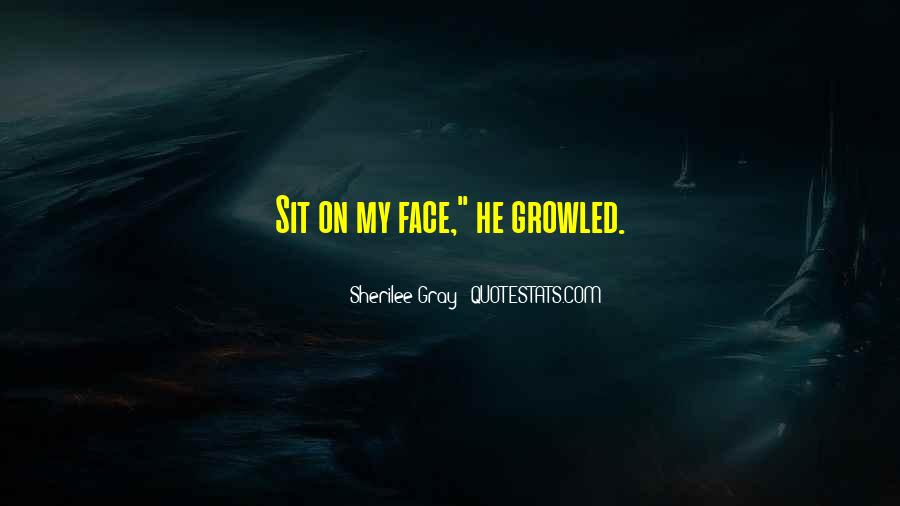 Sit On Your Face Quotes #957866