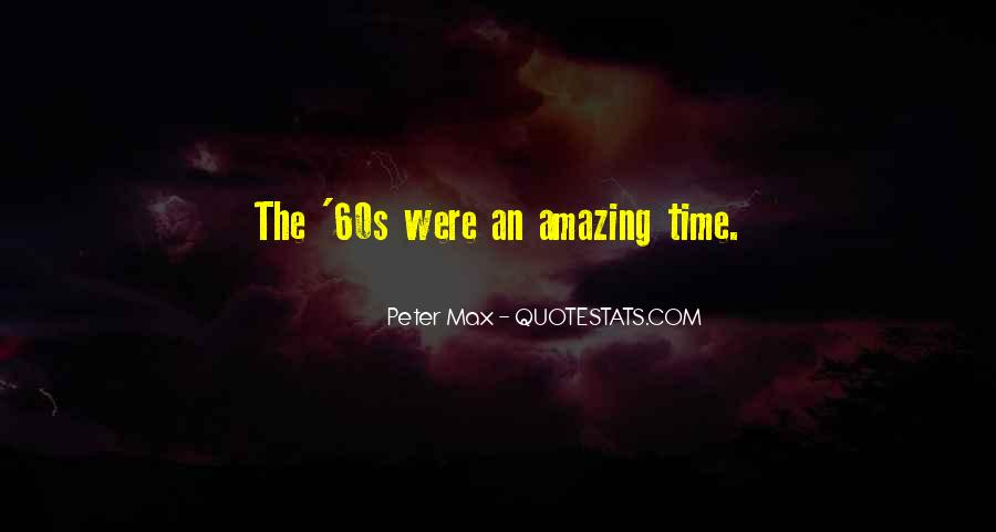 Quotes About Peter Max #1091416