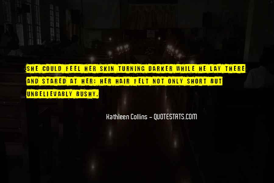 Skin Get Darker Quotes #1578186