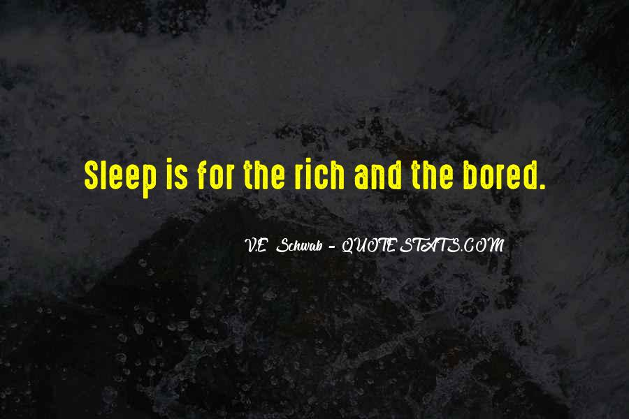 Sleep Is For The Rich Quotes #77599