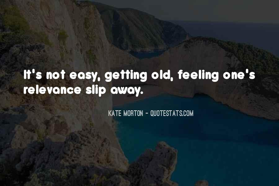 Slip Away Quotes #249288