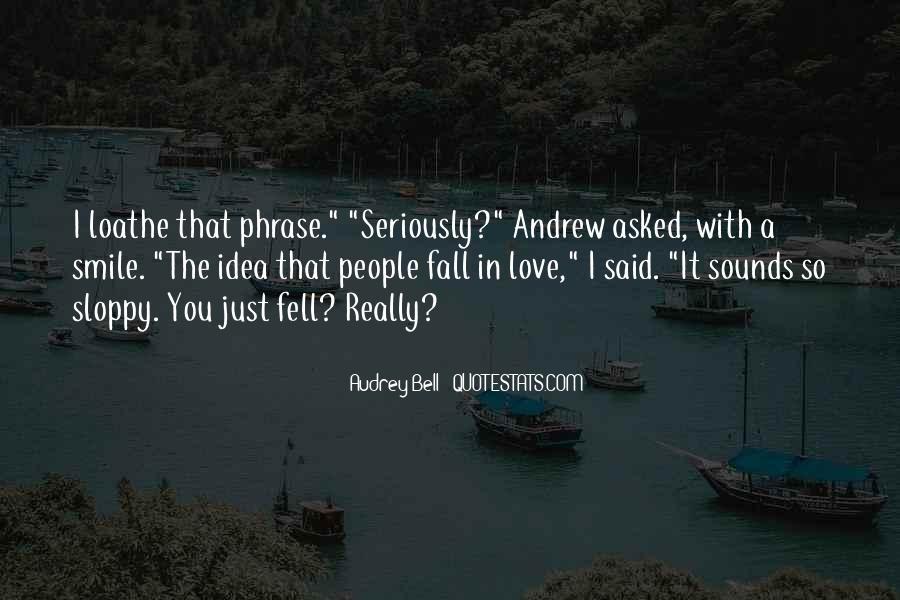 Sloppy Love Quotes #712274