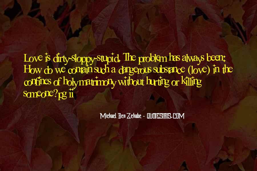 Sloppy Love Quotes #909585