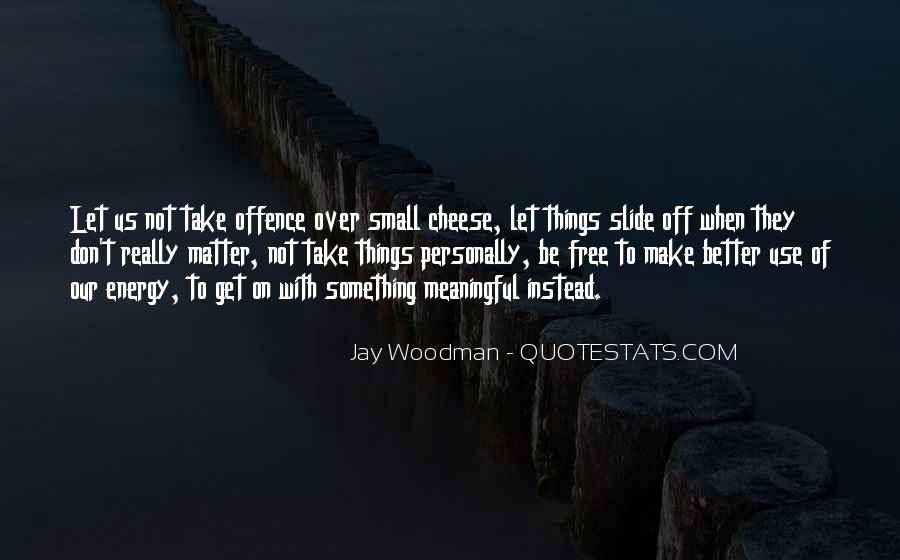 Small But Meaningful Quotes #1775767