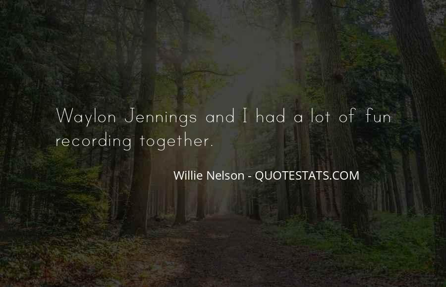 Quotes About Waylon Jennings #606573