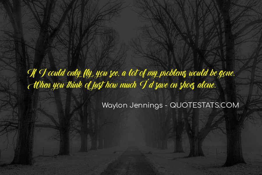 Quotes About Waylon Jennings #697808