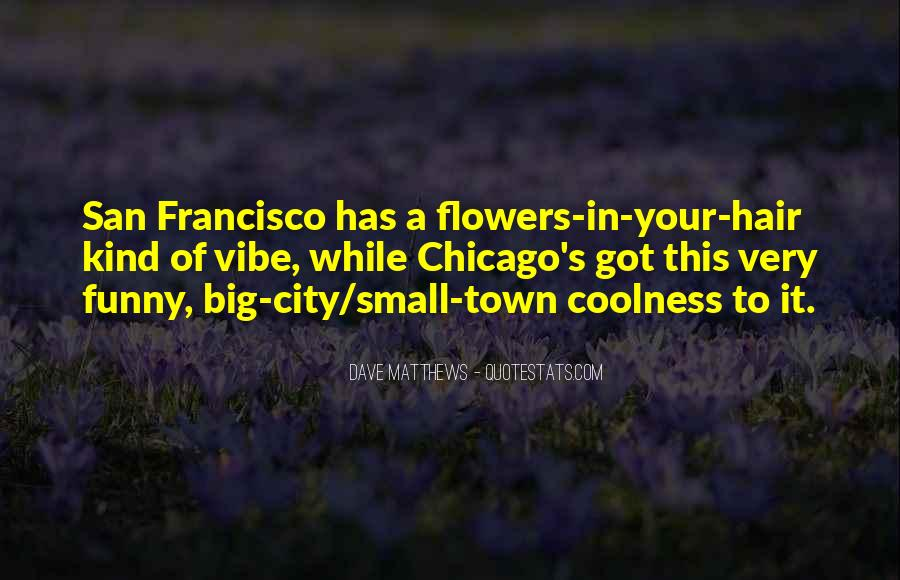 Small Town Vs. Big City Quotes #1088154