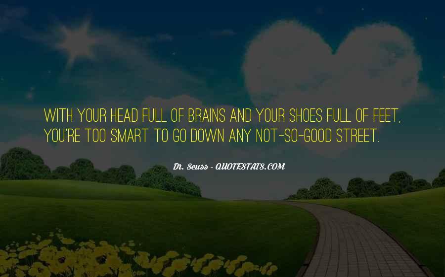 Smart Brains Quotes #1331170