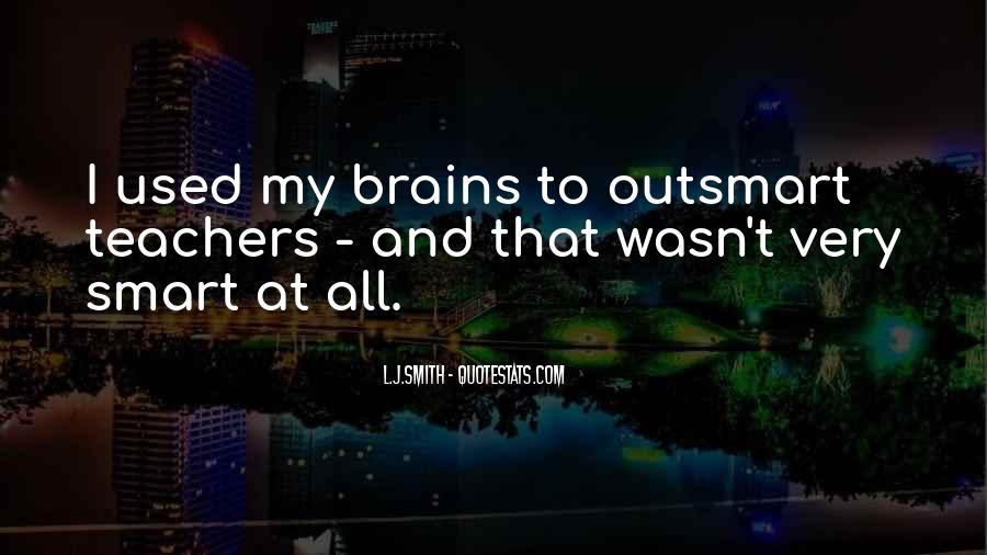 Smart Brains Quotes #1685207
