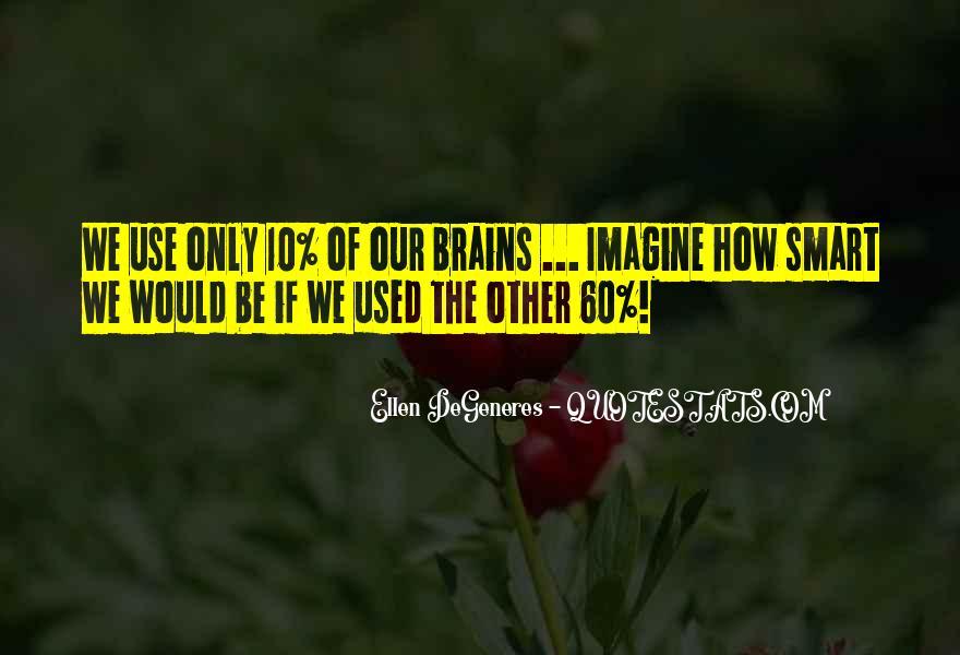 Smart Brains Quotes #433260
