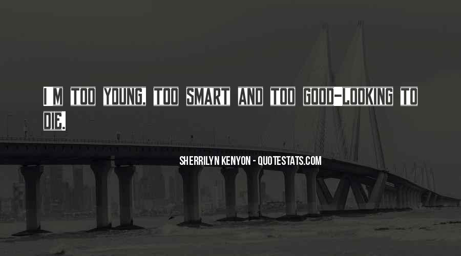 Smart Looking Quotes #1700623