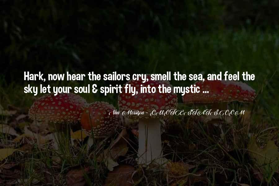 Smell The Sea And Feel The Sky Quotes #1605658
