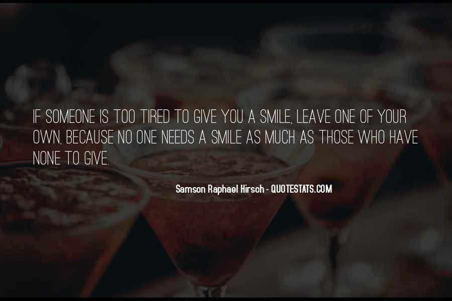 Smile Even Tired Quotes #1206539