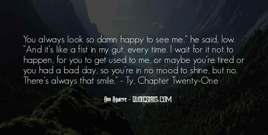 Smile Even Tired Quotes #1304755