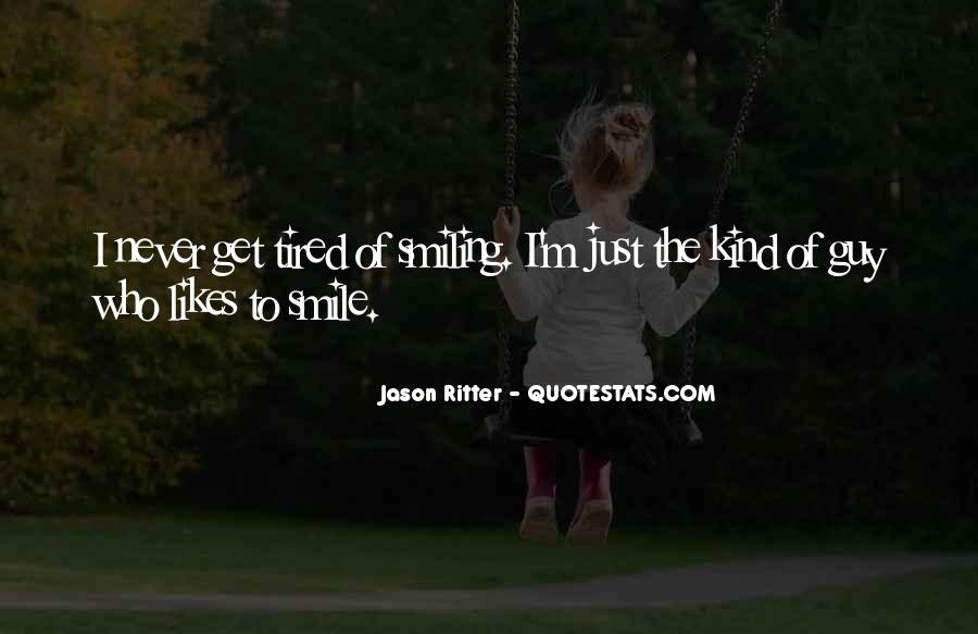 Smile Even Tired Quotes #1308867