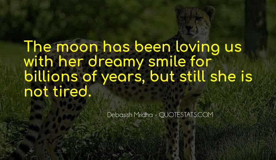 Smile Even Tired Quotes #382058