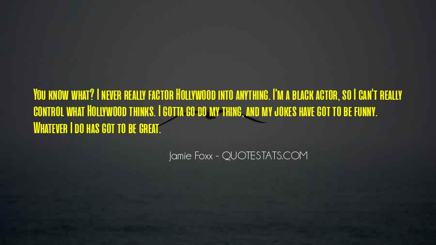 Quotes About Jamie Foxx #706648