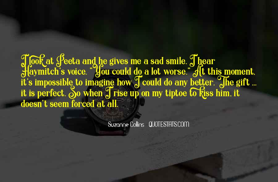 Smile When You Sad Quotes #1217418